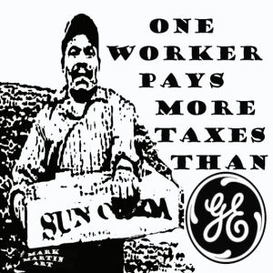 One Worker Pays More Taxes than GE - by Mark Martin