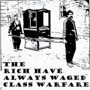 The Rich have always Waged Class Warfare - By Mark Martin